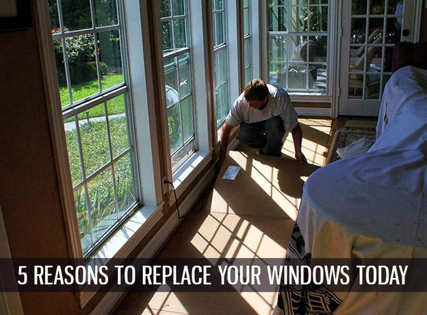5 Reasons to Replace Your Windows Today