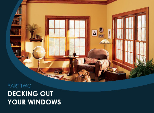 How To Plan Your Window Remodel – Part II: Decking Out Your Windows