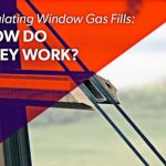 Insulating Window Gas Fills: How Do They Work?