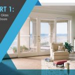 Patio Door Basics: Styles and Customization Options to Consider – Part 1: Sliding Glass Patio Doors
